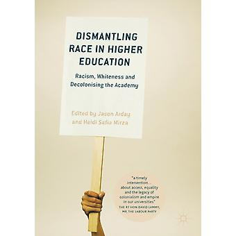Dismantling Race in Higher Education by Arday