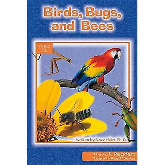Birds - Bugs - and Bees by Dave Miller - 9780932859907 Book