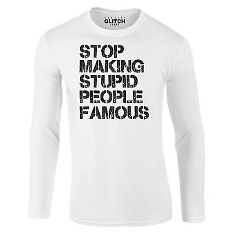 Men's stop making stupid people famous long sleeve t-shirt