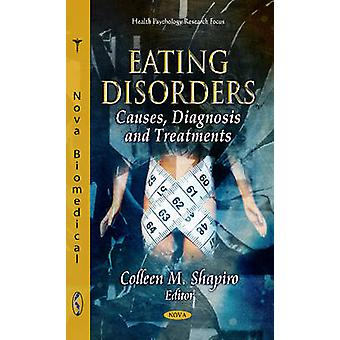 Eating Disorders  Causes Diagnosis amp Treatments by Edited by Colleen M Shapiro