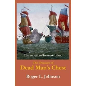 The Treasure of Dead Mans Chest by Johnson & Roger L.