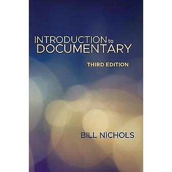 Introduction to Documentary Third Edition by Bill Nichols