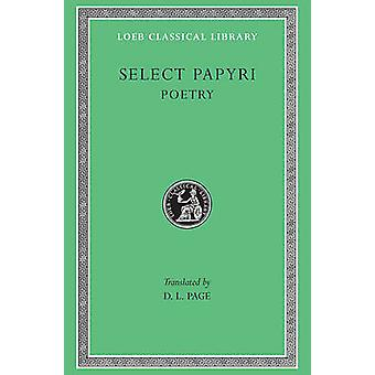 Select Papyri Volume III Poetry by Translated by Denys L Page