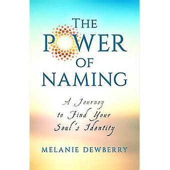 Kracht van het benoemen van een reis naar je ziel inheemse natuur door Dewberry & Melanie