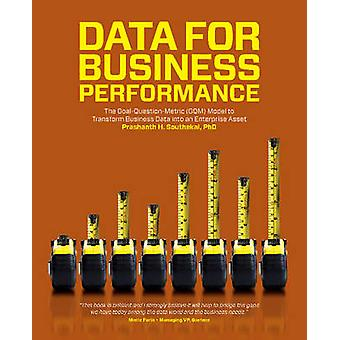 Data for Business Performance The GoalQuestionMetric GQM Model to Transform Business Data into an Enterprise Asset by Southekal & Prashanth
