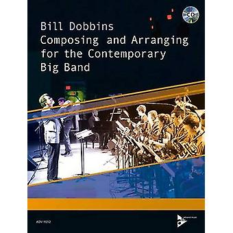 Composing and Arranging for the Contemporary Big Band by Bill Dobbins