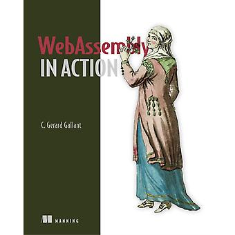 WebAssembly in Action by Gerard Gallant