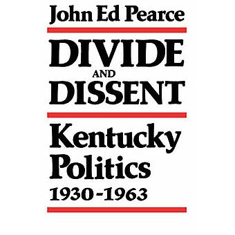 Divide and DissentPa by Pearce & John E.