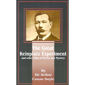 The Great Keinplatz Experiment And Other Tales of Twilight and the Unseen de Doyle et Arthur Conan