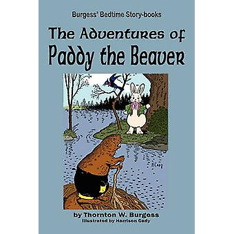 The Adventures of Paddy the Beaver by Burgess & Thornton W.