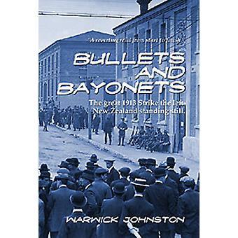 Bullets and Bayonets by Johnston & Warwick