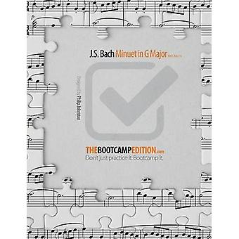 The Bootcamp Edition J.S. Bach Minuet in G Major BWV Anh. 114 by Johnston & Philip A