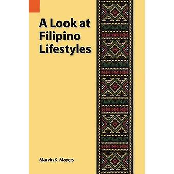 A Look at Filipino Lifestyles by Mayers & Marvin K.