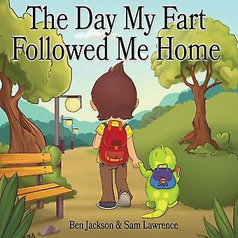 The Day My Fart Followed Me Home by Jackson & Ben