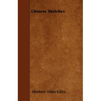 Chinese Sketches by Giles & Herbert Allen