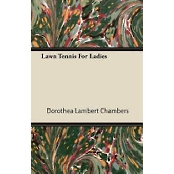 Lawn Tennis For Ladies by Chambers & Dorothea Lambert