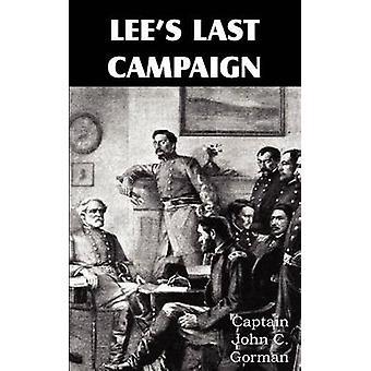 Lees Last Campaign by Gorman & John C.