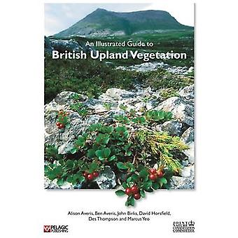 An Illustrated Guide to British Upland Vegetation by Averis & Alison