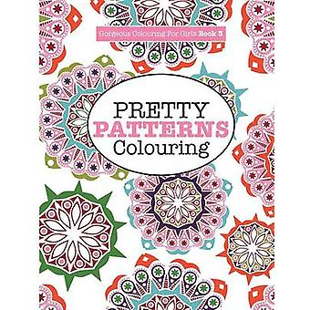Gorgeous Colouring for Girls  Pretty Patterns by James & Elizabeth