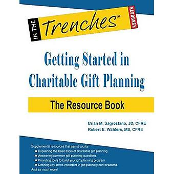 Getting Started in Charitable Gift Planning The Resource Book by Sagrestano & Brian M.