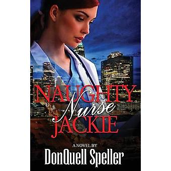 Naughty Nurse Jackie by Speller & DonQuell
