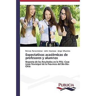 Expectativas acadmicas  de profesores y alumnos by Parra Jimnez Patricio