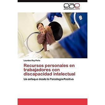 Recursos Personales En Trabajadores Con Discapacidad Intelectual by Rey Pena Lourdes