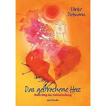 Das gebrochene Herz by Dietmann & Ulrike