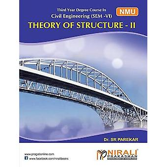 THEORY OF STRUCTURE II by PAREKAR & DR S R