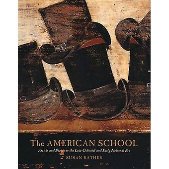 The American School - Artists and Status in the Late-Colonial and Earl