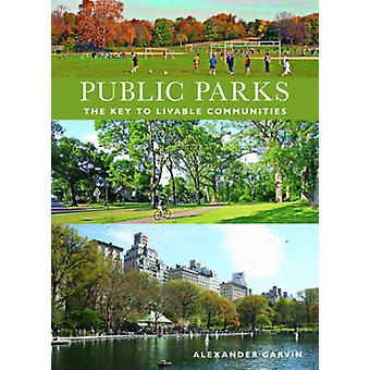 Public Parks - The Key to Livable Communities by Alexander Garvin - 97