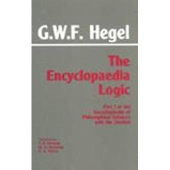 The Encyclopaedia Logic - Part I of the  -Encyclopaedia of the Philosop