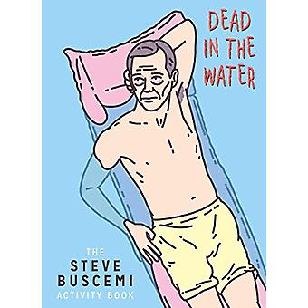 Dead in the Water - The Steve Buscemi Activity Book by Belly Kids - 97