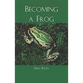Becoming a Frog by Greg Roza - 9781404258495 Book