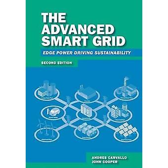 The Advanced Smart Grid - Edge Power Driving Sustainability (2nd Revis