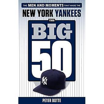 Big 50 - New York Yankees by Peter Botte - 9781629377544 Book