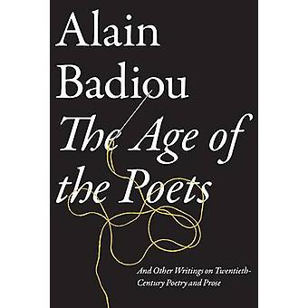 The Age of the Poets - And Other Writings on Twentieth-Century Poetry