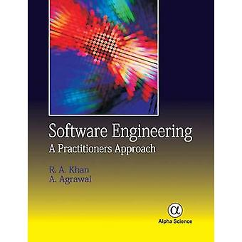 Software Engineering - A Practitioners Approach by Raees A. Khan - A.