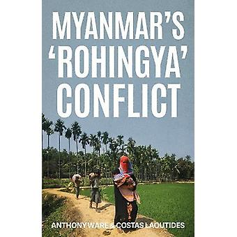 Myanmar's 'Rohingya' Conflict by Anthony Ware - 9781849049047 Book
