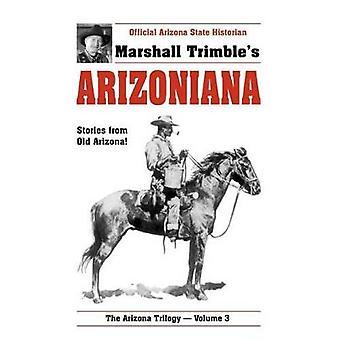 Arizoniana - Stories from Old Arizona! by Marshall Trimble - 978188559