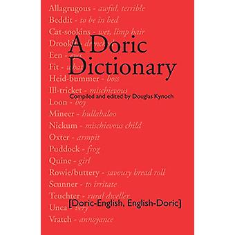 A Doric Dictionary by Douglas Kynoch - 9781912147687 Book