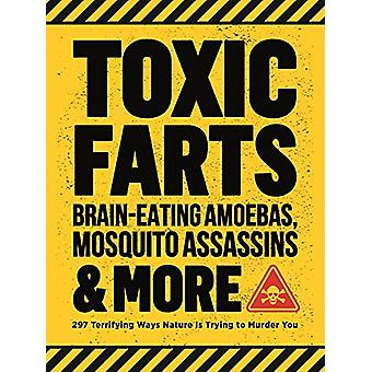 Toxic Farts - Brain-Eating Amoebas - Mosquito Assassins & More - 2