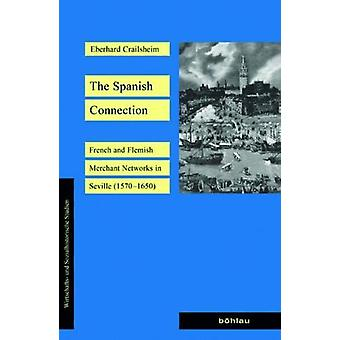 The Spanish Connection - French and Flemish Merchant Networks in Sevil