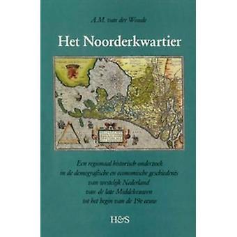 Het Noorderkwartier - Een Regionaal Historisch Onderzoek in de Demogra