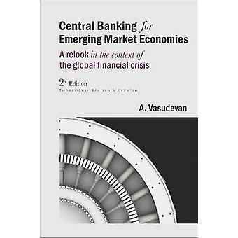 Central Banking for Emerging Market Economies - A relook in the contex