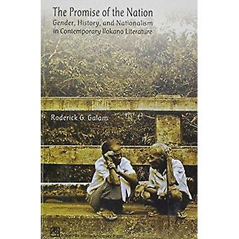 The Promise of the Nation - Gender - History - and Nationalism in Cont