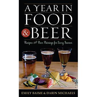 A Year in Food and Beer - Recipes and Beer Pairings for Every Season b