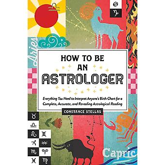 How to Be an Astrologer by Constance Stellas