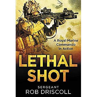 Tödlicher Schuss - Ein Royal Marine Commando in Aktion von Robert Driscoll - 9