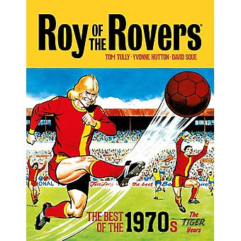 Roy of the Rovers The Best of the 1970s by Tom Tully